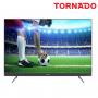 """Téléviseur Tornado 49"""" smart LED UHD 4K avec récepteur intégré"""